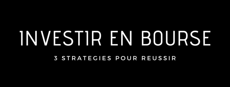 investir-en-bourse-3-strategies